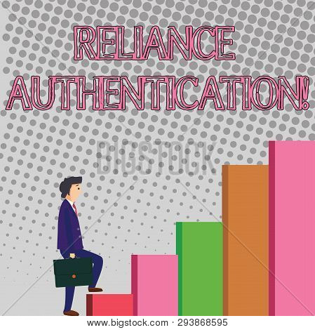 Text sign showing Reliance Authentication. Conceptual photo part of trust based identity attribution process Businessman Carrying a Briefcase is in Pensive Expression while Climbing Up. poster