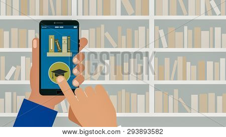 Cartoon Hand Holding A Smartphone With An App For E-learning, Concept Of Online School, Bookshelf On