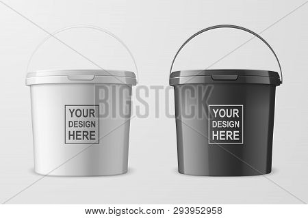 Vector Realistic 3d White And Black Plastic Bucket Set For Food Products, Paint, Foodstuff, Adhesive