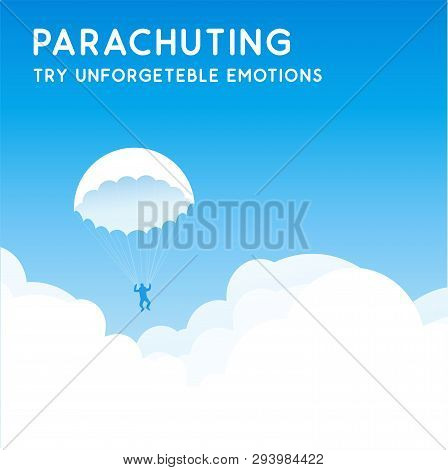 Parachuting, Try Unforgettable Emotions. Vector Banner With Blue Sky At Clear Sunny Day.