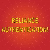 Text sign showing Reliance Authentication. Conceptual photo part of trust based identity attribution process Sunburst with Blank Center Space and Halftone Dotted Extended Beam Lines. poster