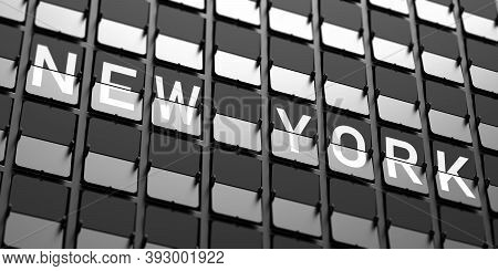 New York City, Usa Text. Split Flap Airport White Letters On Display, Black Background 3D Illustrati