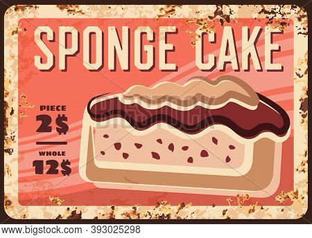 Sponge Cake Dessert Rusty Metal Vector Plate. Sweet Cake Or Pie With Creamy Filling And Chocolate Ic