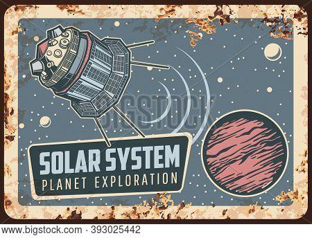 Satellite Solar System Planet Exploration Vector Rusty Metal Plate. Sputnik Deep Space Mission Orbit
