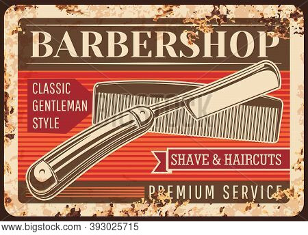 Barber Shop Metal Plate Rusty, Barbershop Vector Retro Poster With Razor. Gentleman Or Hipster Barbe