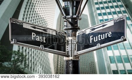 Street Sign The Direction Way To Future Versus Past