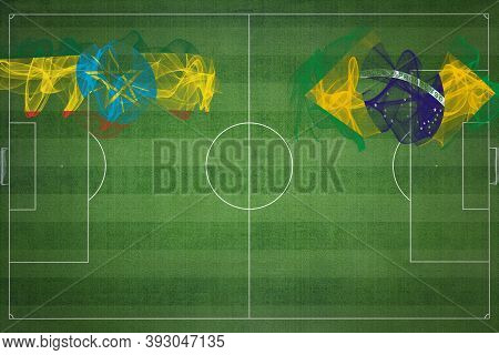 Ethiopia Vs Brazil Soccer Match, National Colors, National Flags, Soccer Field, Football Game, Compe