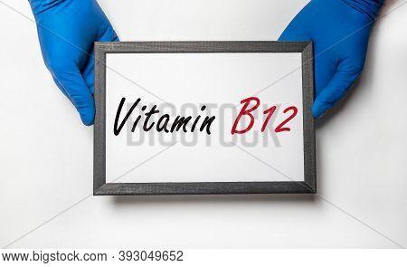 Vitamin B12 Inscription, Health Care With Vitamines.