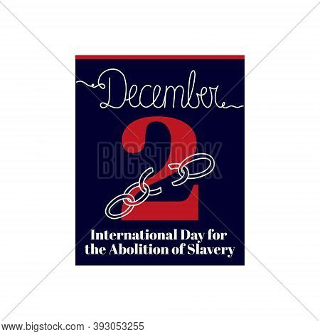 Calendar Sheet, Vector Illustration On The Theme Of International Day For The Abolition Of Slavery O