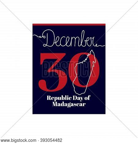 Calendar Sheet, Vector Illustration On The Theme Of Republic Day Of Madagascar On December 30. Decor