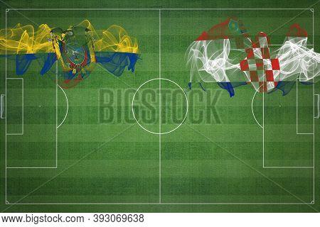 Ecuador Vs Croatia Soccer Match, National Colors, National Flags, Soccer Field, Football Game, Compe