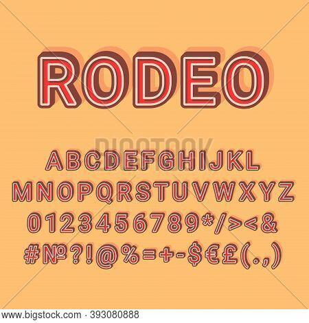 Rodeo Vintage 3d Vector Alphabet Set. Retro Bold Font, Typeface. Pop Art Stylized Lettering. Old Sch