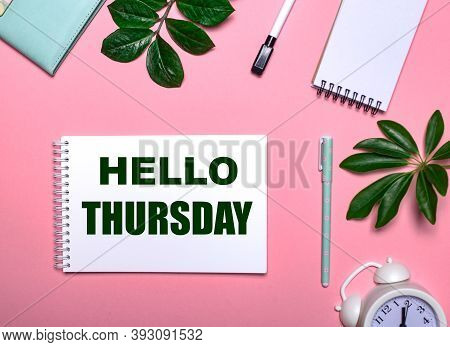 Hello Thursday Is Written In Green On A White Notepad On A Pink Background Surrounded By Notepads, P