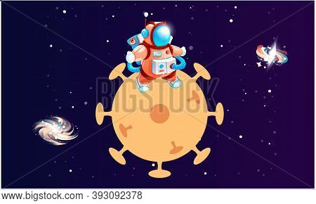Cartoon Astronaut On The Planet In The Form Of A Virus. Cosmonaut In Outer Space With Comet. Spacema