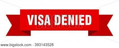 Visa Denied Ribbon. Visa Denied Isolated Band Sign. Visa Denied Banner