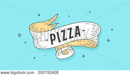 Pizza. Old School Vintage Ribbon, Retro Greeting Card With Ribbon, Text Pizza. Old Ribbon Vintage Ba