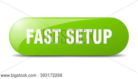 Fast Setup Button. Rounded Glass Sign. Sticker. Banner