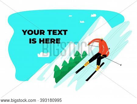 Vector Illustration Skier Rolling Down A Snowy Slope. There Is An Empty Space For Text Against The B