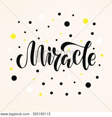 Vector Illustration Of Miracle Lettering For Banner, Postcard, Poster, Clothes, Advertisement Design