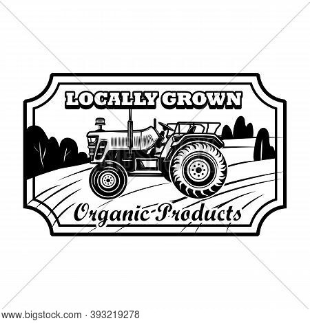 Organic Product Badge Vector Illustration. Farmers Tractor, Hexagon Frame, Locally Grown Text. Agric
