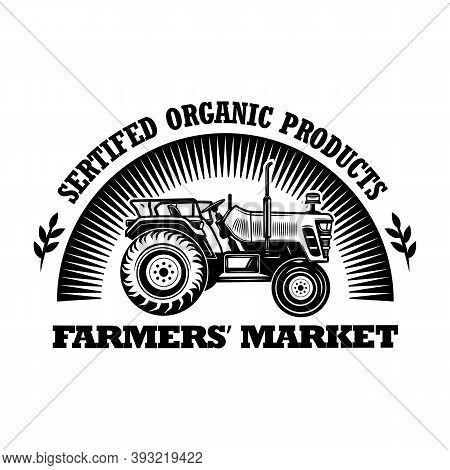Farmers Market Emblem Vector Illustration. Farmers Tractor, Rising Sun Silhouette, Certified Organic