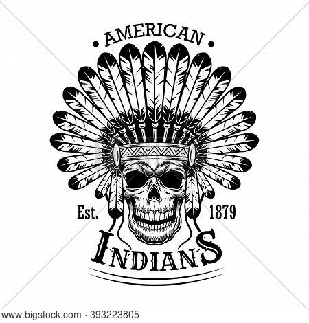 American Indian Skull Vector Illustration. Head Of Skeleton With Feather Headdress And Text. Native