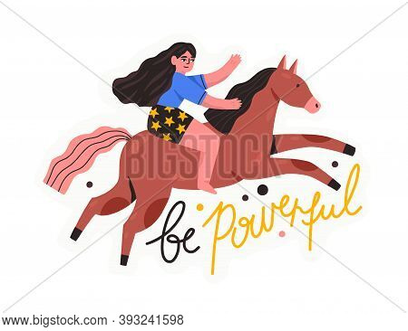 Horizontal Card With Be Powerful Lettering And Woman Riding Horse. Self Confident, Empowered, Leadin