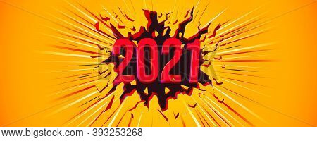 2021 New Year Greeting Card. Illustration With 3d Text. Black Crack In The Yellow Wall And Dynamic L