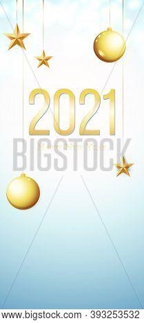 Card With Greeting 2021 Happy New Year. Illustration With Gold Christmas Balls, Light, Stars And Pla