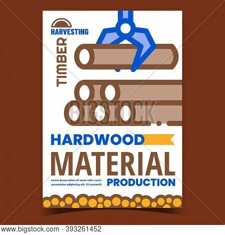 Hardwood Material Creative Promo Banner Vector. Wood Material Production, Industrial Equipment Loadi