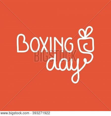 Vector Illustration On The Theme Of Boxing Day On December 26. Decorated With A Handwritten Inscript