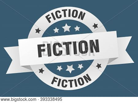 Fiction Round Ribbon Isolated Label. Fiction Sign