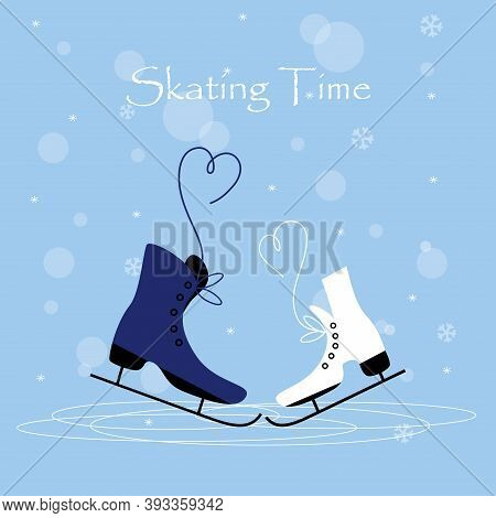 Men's And Women 's Ice Skates. Winter Holidays Card With Ice Skates. Skating Time.