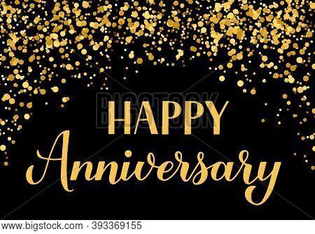 Happy Anniversary Handwritten Celebration Banner. Black And Gold Confetti Birthday Or Wedding Annive