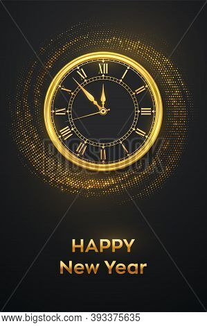 Happy New Year 2021. Golden Shiny Watch With Roman Numeral And Countdown Midnight, Eve For New Year