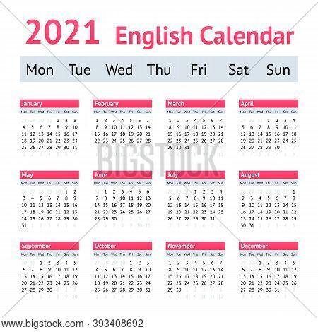 2021 European English Calendar. Weeks Start On Monday