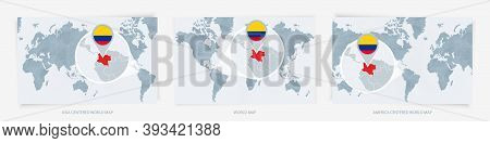 Three Versions Of The World Map With The Enlarged Map Of Colombia With Flag. Europe, Asia, And Ameri