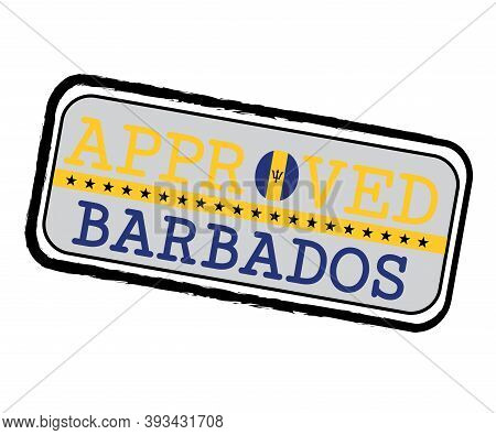 Vector Stamp Of Approved Logo With Barbados Flag In The Shape Of O And Text Barbados. Grunge Rubber