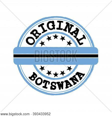 Vector Stamp Of Original Logo With Text Botswana And Tying In The Middle With Nation Flag. Grunge Ru