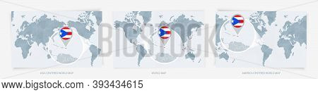 Three Versions Of The World Map With The Enlarged Map Of Puerto Rico With Flag. Europe, Asia, And Am