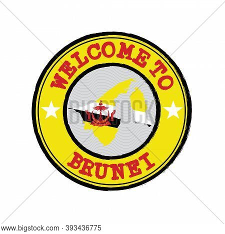 Vector Stamp Of Welcome To Brunei Darussalam With Map Outline Of The Nation In Center. Grunge Rubber