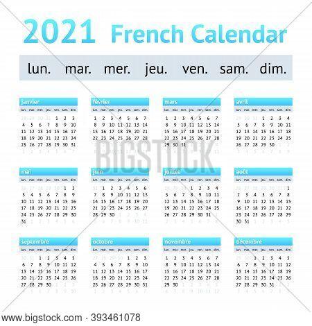 2021 French European Calendar. Weeks Start On Monday