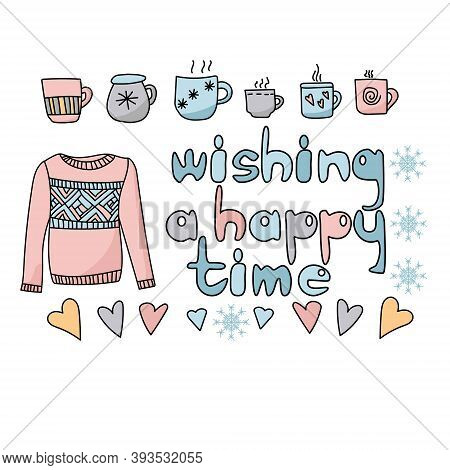 Wishing A Happy Time Greeting Card. Cozy Doodle Sweater, Hearts, Cups With A Hot Drink And An Inscri