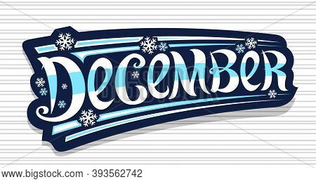 Vector Banner For December, Dark Blue Badge With Unique Curly Calligraphic Font, Decorative Art Stri