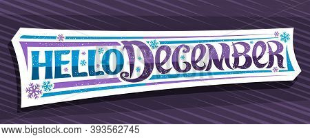 Vector Lettering Hello December, White Sticker With Curly Calligraphic Font, Decorative Stripes And