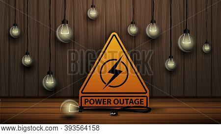 Power Outage, Yellow Warning Logo On The Background Of Wooden Wall And Dull Light Bulbs