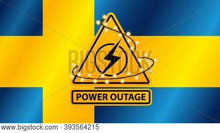 Power Outage, Yellow Warning Sign Wrapped With Garland On The Background Of The Flag Of Sweden