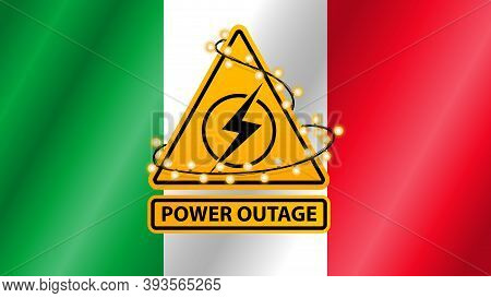 Power Outage, Yellow Warning Sign Wrapped With Garland On The Background Of The Flag Of Italy
