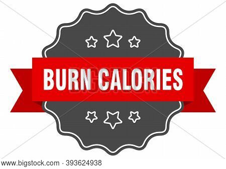 Burn Calories Label. Burn Calories Isolated Seal. Sticker. Sign