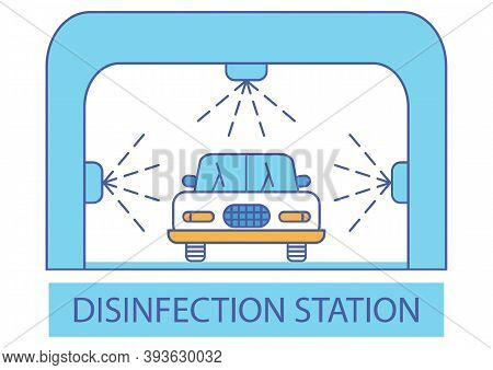 Disinfection Tunnel. Sanitizing Station Or Services. Sanitation Tunnel For Vehicle. Clean Surfaces I